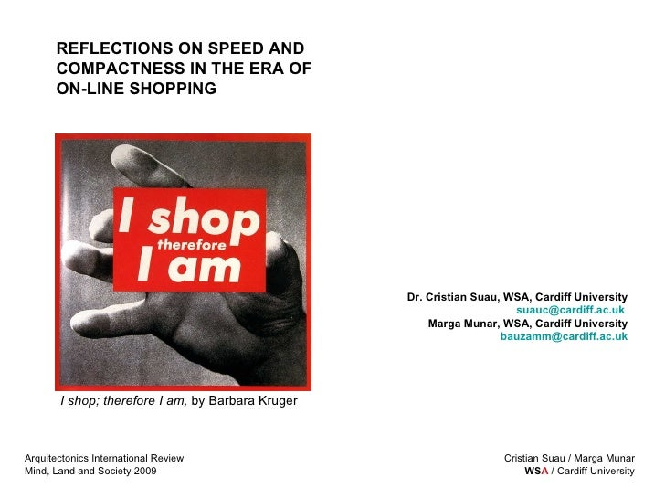 I shop; therefore I am,  by  Barbara Kruger   Dr. Cristian Suau, WSA, Cardiff University [email_address]   Marga Munar, WS...