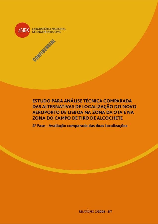 CONFIDENCIAL ESTUDO PARA ANÁLISE TÉCNICA COMPARADA DAS ALTERNATIVAS DE LOCALIZAÇÃO DO NOVO AEROPORTO DE LISBOA NA ZONA DA ...