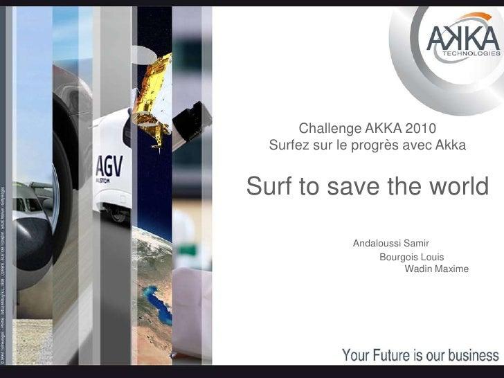 Challenge AKKA 2010Surfez sur le progrès avec AkkaSurf to save the world                           Andaloussi Samir    ...