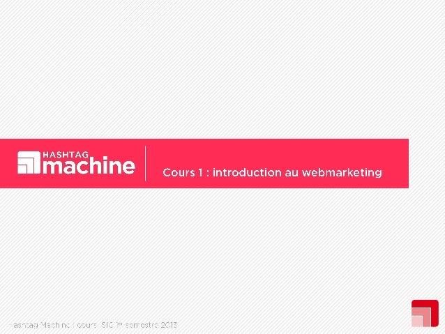 Cours n°1 : introduction au webmaketing // ISIC université Montaigne Bordeaux 3