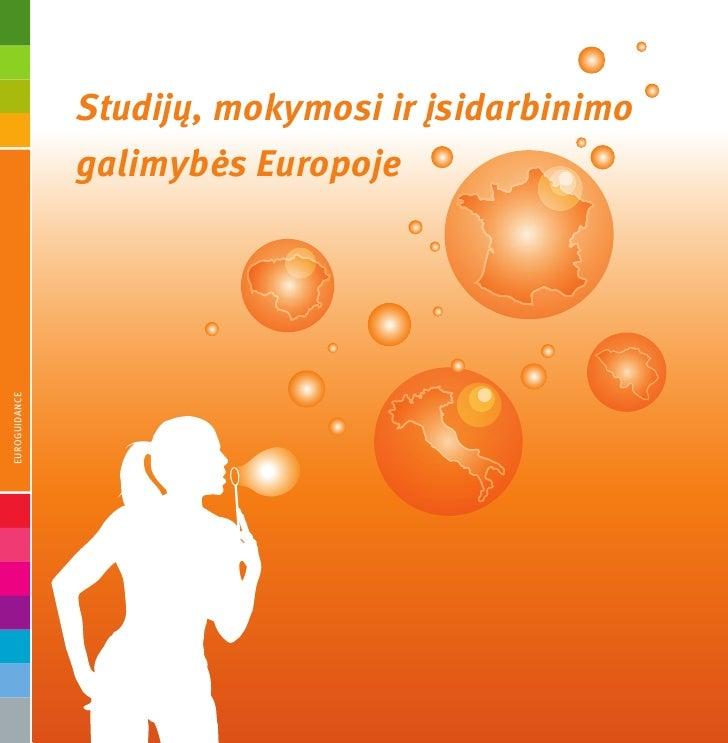 studijų, mokymosi ir įsidarbinimo                galimybės Europoje EUROGUIDANCE