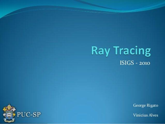 ISIGS - 2010 George Rigato Vinicius Alves