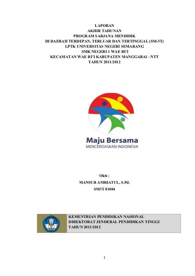 LAPORAN                 AKHIR TAHUNAN            PROGRAM SARJANA MENDIDIKDI DAERAH TERDEPAN, TERLUAR DAN TERTINGGAL (SM-3T...