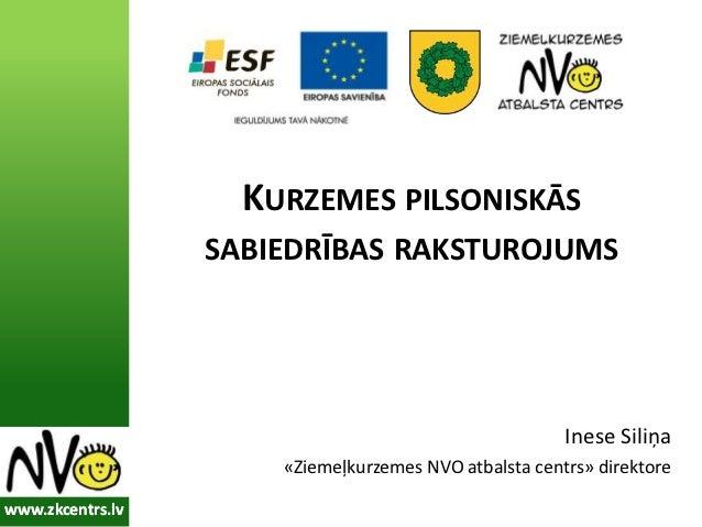 Inese Siliņa: Kurzemes pilsoniskās sabiedrības raksturojums