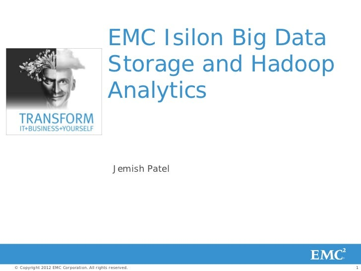 EMC Isilon Big Data                                            Storage and Hadoop                                         ...