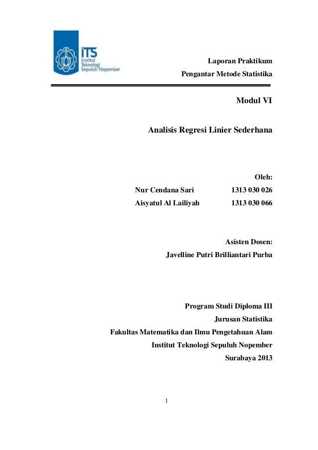 Laporan Praktikum Pengantar Metode Statistika  Modul VI  Analisis Regresi Linier Sederhana  Oleh: Nur Cendana Sari  1313 0...