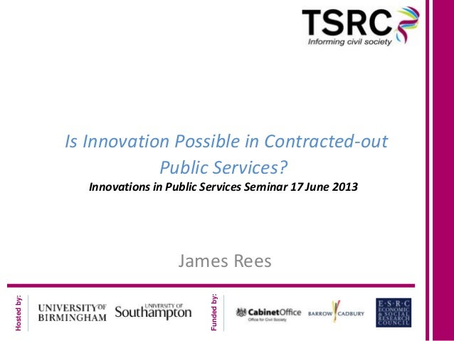 Is innovation possible in contracted public services, james rees, tsrc