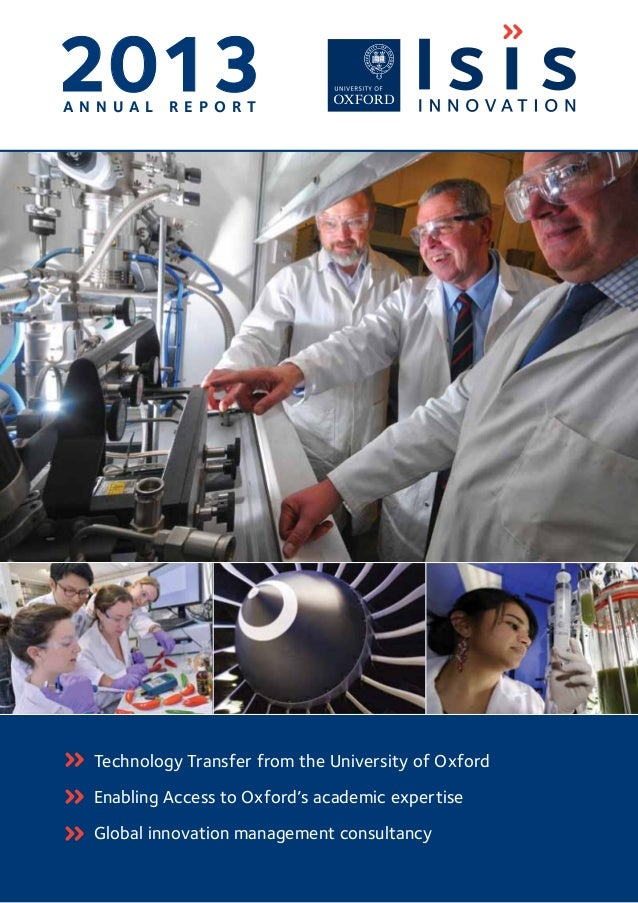2013A N N U A L R E P O R T Technology Transfer from the University of Oxford Enabling Access to Oxford's academic experti...
