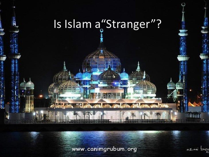 "Is Islam a""Stranger""?            Islam"