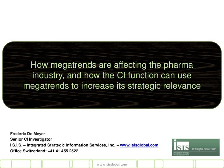 How megatrends are affecting the pharma       industry, and how the CI function can use      megatrends to increase its st...