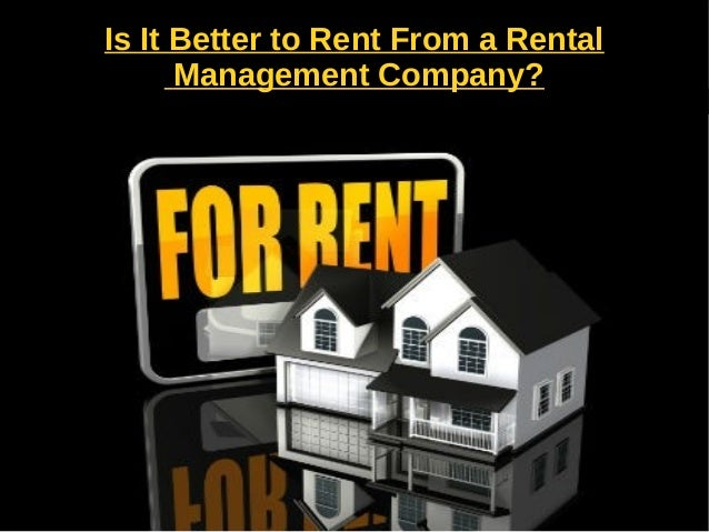 Is it better to rent from a rental management company