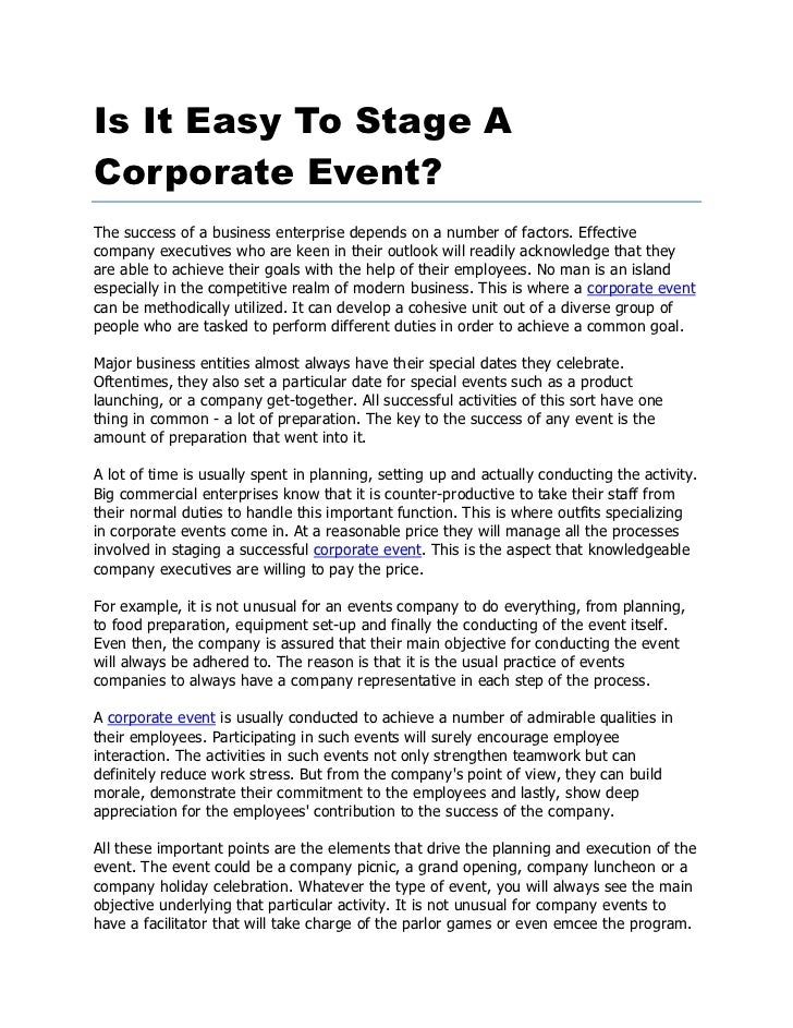 Is It Easy To Stage ACorporate Event?The success of a business enterprise depends on a number of factors. Effectivecompany...