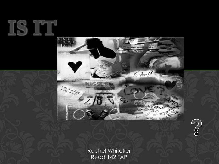 IS IT        Rachel Whitaker         Read 142 TAP