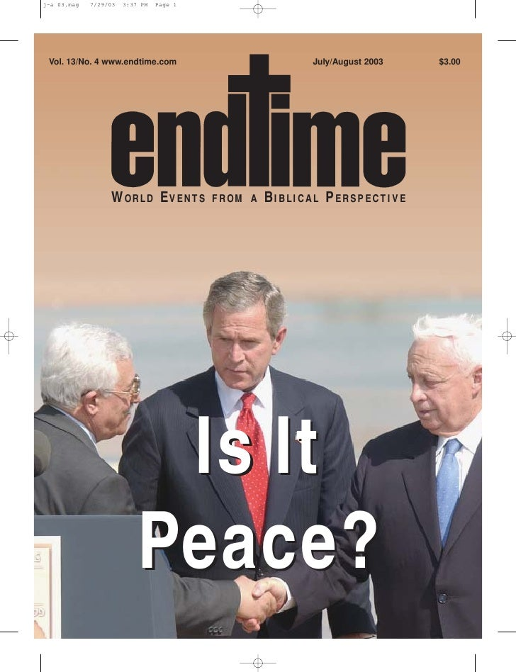Vol. 13/No. 4 www.endtime.com                  July/August 2003   $3.00                   WORLD EVENTS      FROM A   BIBLI...
