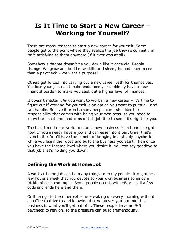 Is It Time to Start a New Career –            Working for Yourself?There are many reasons to start a new career for yourse...