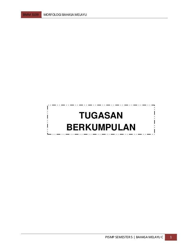 BMM 3109 MORFOLOGI BAHASA MELAYU PISMP SEMESTER 5 | BAHASA MELAYU C 1 TUGASAN BERKUMPULAN