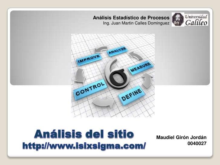 Análisis Estadístico de Procesos    Ing. Juan Martin Calles Dominguez                              Maudiel Girón Jordán   ...