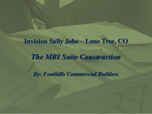 Invision Sally Jobe – Lone Tree, COThe MRI Suite ConstructionBy: Foothills Commercial Builders