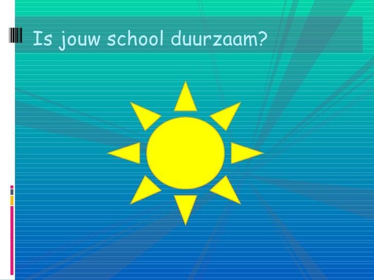 Is jouw school duurzaam?