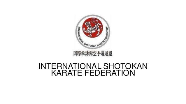 ) INTERNATIONAL SHOTOKAN KARATE FEDERATION