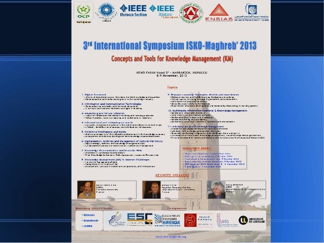 3d. International Symposium ISKO-Maghreb'2013 Concepts and Tools for Knowledge Management (KM) November 8-9, 2013, Marrake...