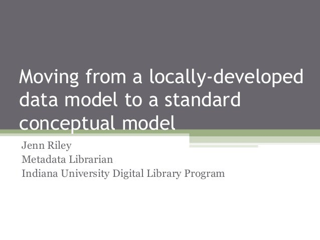 Moving from a Locally-Developed Data Model to a Standard Conceptual Model