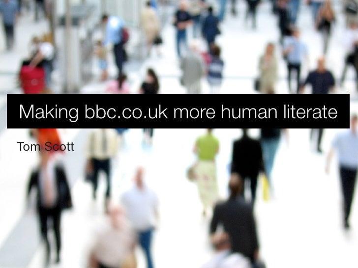 Making bbc.co.uk more human literate Tom Scott