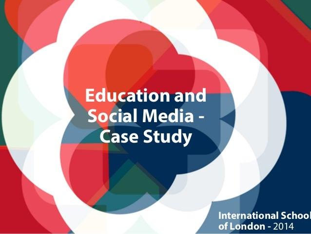 Education and Social Media - Case Study International School of London - 2014