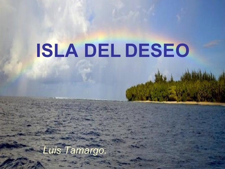 ISLA DEL DESEO Luis Tamargo.