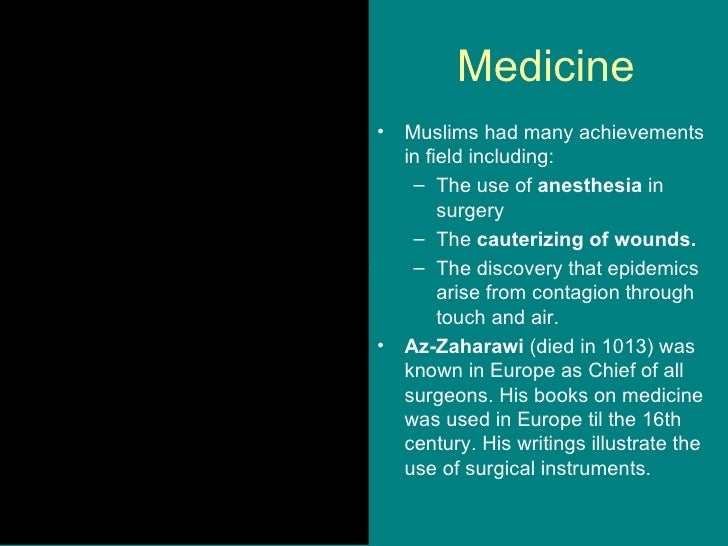 how did islamic medicine contribute to Islamic medicine, hospitals and qualifications the major contribution of the islamic age to the history of medicine was the establishment of hospitals, paid for by the charitable donations known as zakat tax.