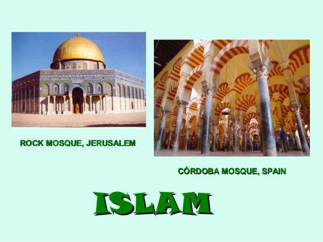 ROCK MOSQUE, JERUSALEM CÓRDOBA MOSQUE, SPAIN  ISLAM