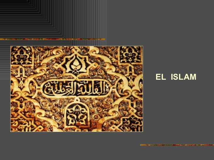 <ul><li>EL  ISLAM </li></ul>