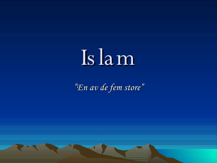 "Islam "" En av de fem store"""