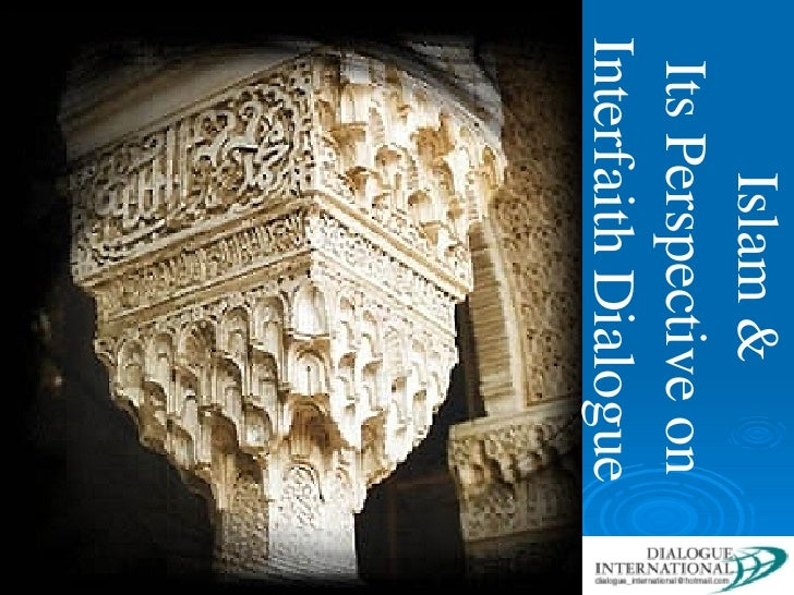 Islam & Its Perspective on  Interfaith Dialogue