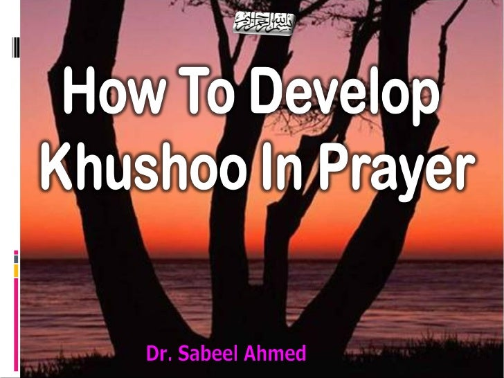 ISLAM - Khushoo In Prayer