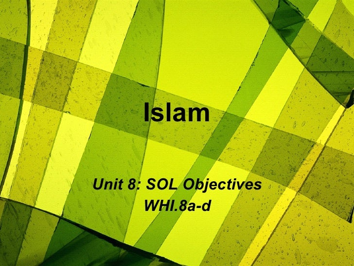 Islam Unit 8: SOL Objectives WHI.8a-d