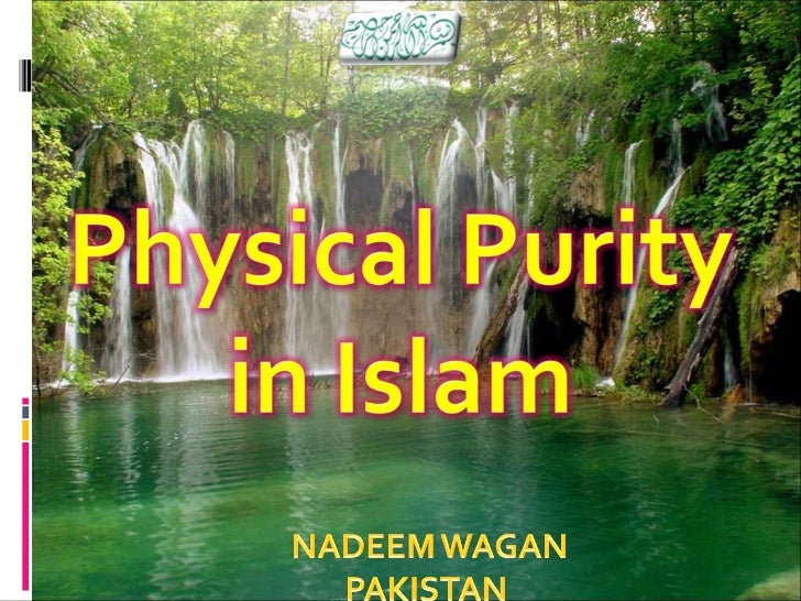 Concept of physical-purification-in-islam-made by Nadeem Wagan
