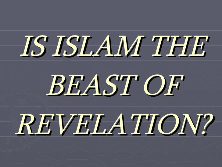 IS ISLAM THE BEAST OF REVELATION?