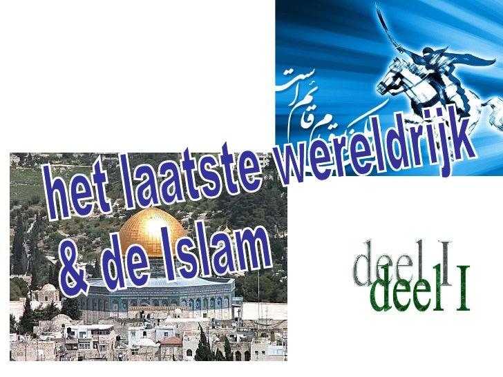 het laatste wereldrijk & de Islam deel I