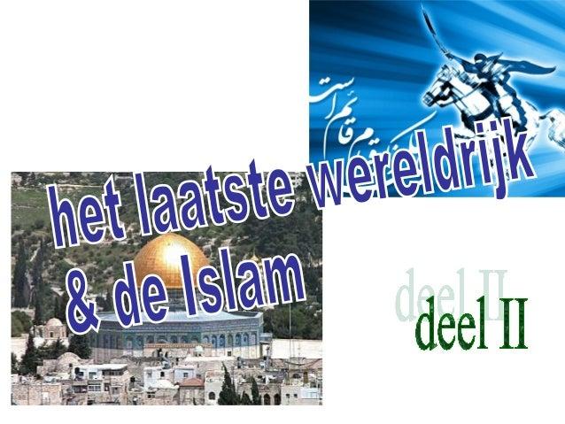 verwachting binnen Islam de komst van Al Mahdi (= de gids); beschreven in (vooral Sjiïtische) overleveringen (zgn. Hadith)...