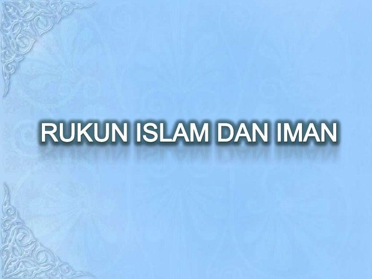 RUKUN ISLAM DAN IMAN<br />