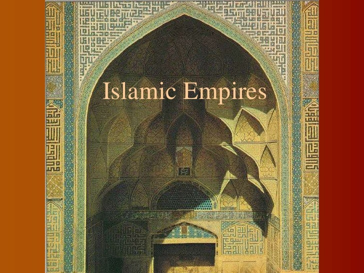 Islamic Empires<br />