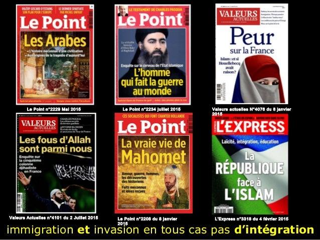 L'islam et le réveil arabe immigration et invasion en tous cas pas d'intégration Valeurs actuelles N°4076 du 8 janvier 201...