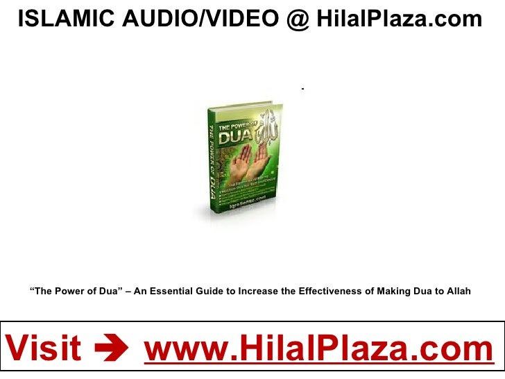 """ The Power of Dua"" – An Essential Guide to Increase the Effectiveness of Making Dua to Allah ISLAMIC AUDIO/VIDEO @ HilalP..."