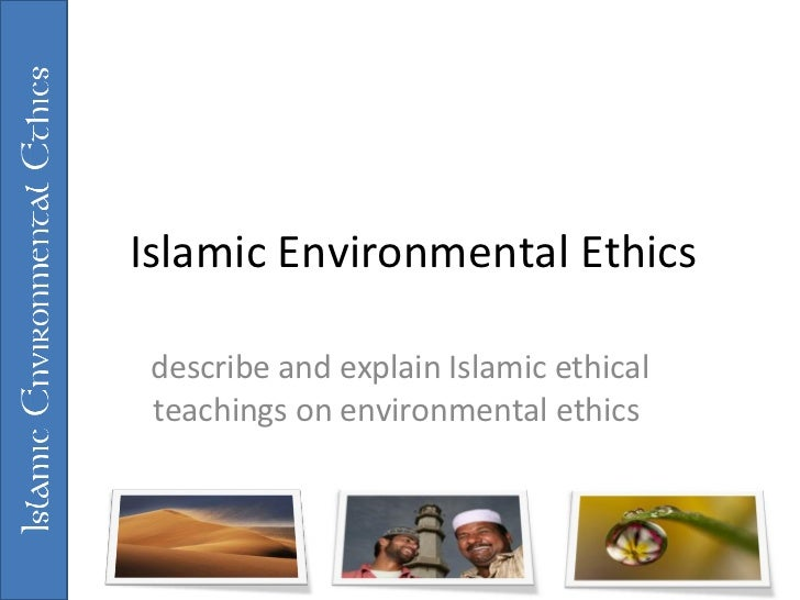 islamic ethical teachings on sexual ethics If driving or teaching at a school, practicing medicine or law, or even being a  do with one's personal religious beliefs, extramarital relations are an objective evil  as it turns out, islamic sexual ethics have been the target of.