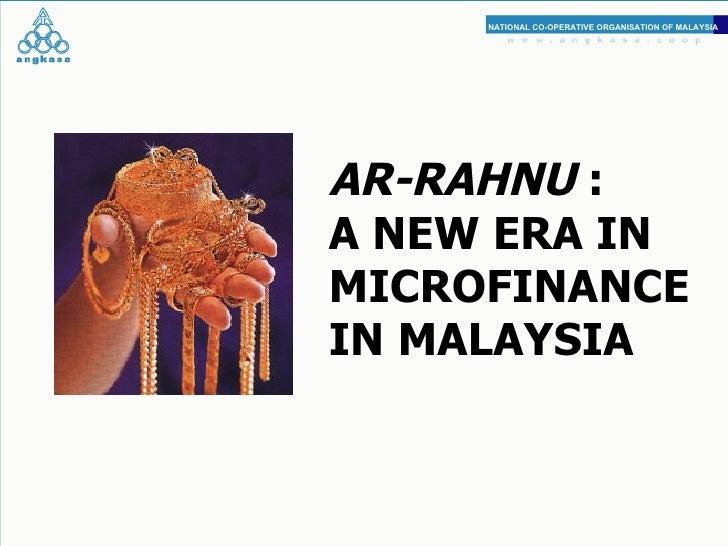AR-RAHNU  : A NEW ERA IN MICROFINANCE IN MALAYSIA