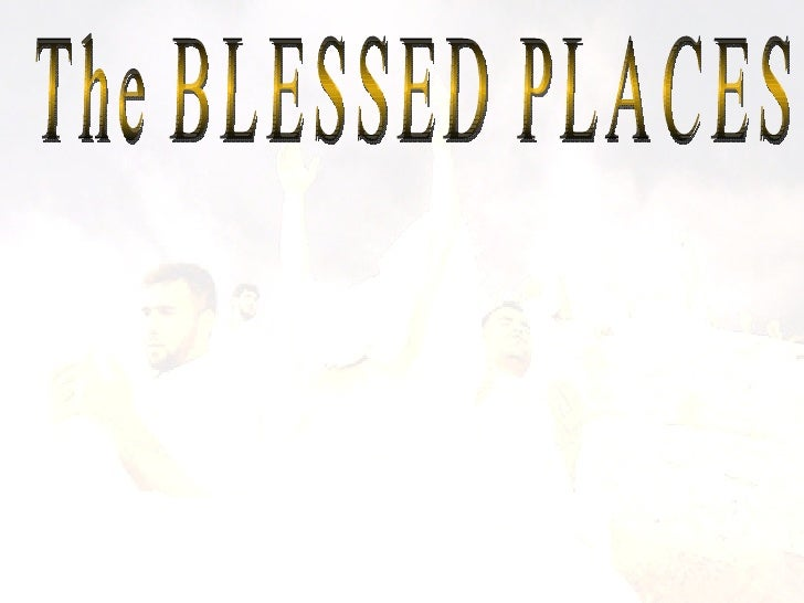 The BLESSED PLACES