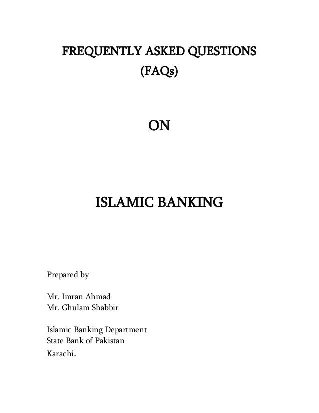 FREQUENTLY ASKED QUESTIONS                        (FAQs)                             ON              ISLAMIC BANKINGPrepar...