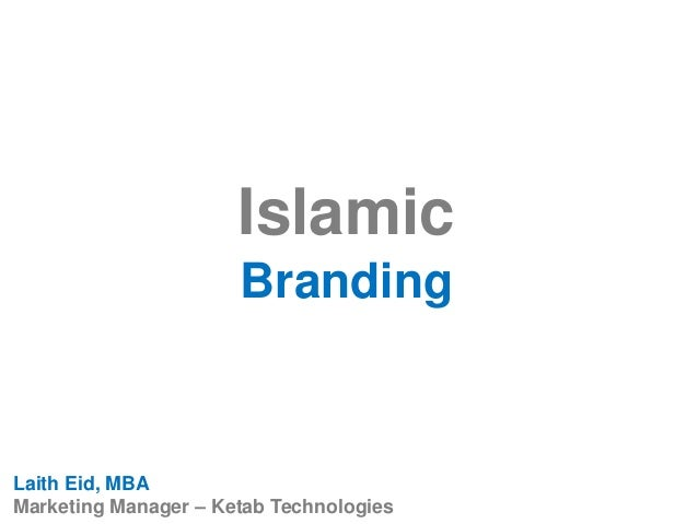 Islamic Branding Laith Eid, MBA Marketing Manager – Ketab Technologies