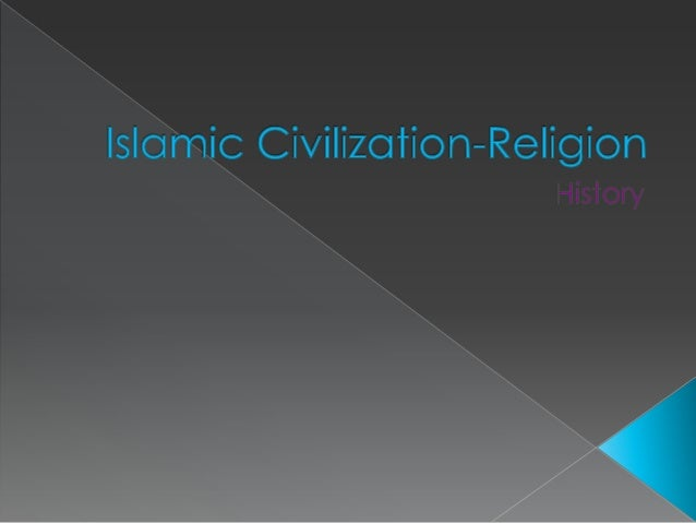    The word Islam means submission to the will of god. Islam is a    religion and a civilization. It is a religion that h...